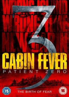 Cabin Fever 3 Patient Zero DVD cover