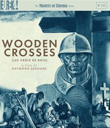 Wooden Crosses Blu Ray Masters of Cinema